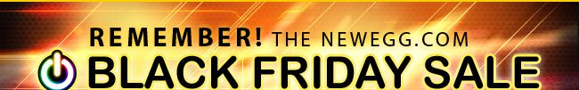 remember! the newegg.com black friday sale is still going!