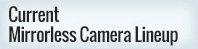 Current Mirrorless Cameras