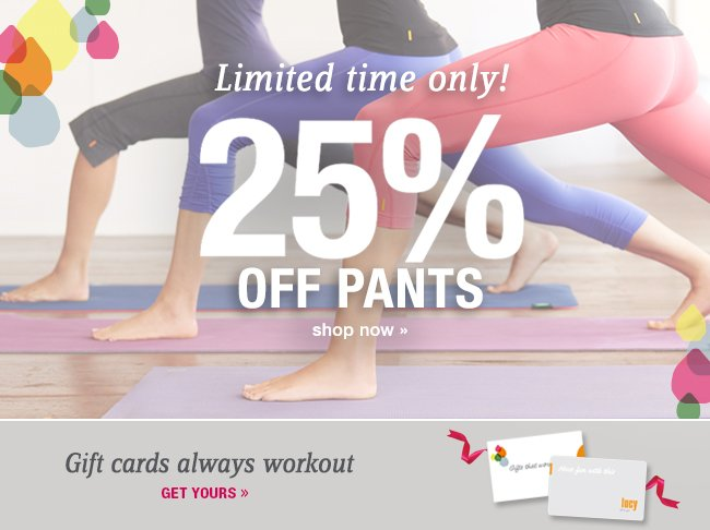 Limited time only! 25% OFF PANTS. shop now