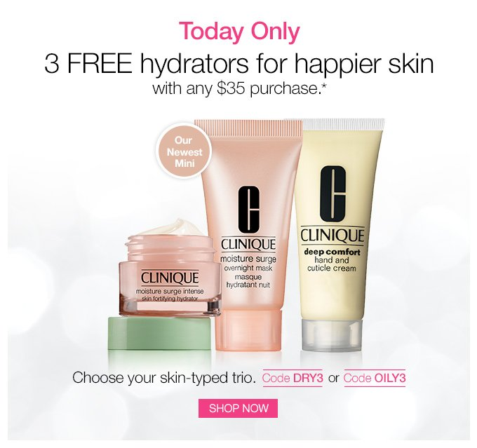 Today Only 3 FREE hydrators for happier skin with any $35 purchase.* Choose your skin-typed trio. Code DRY3 or Code OILY3. SHOP NOW