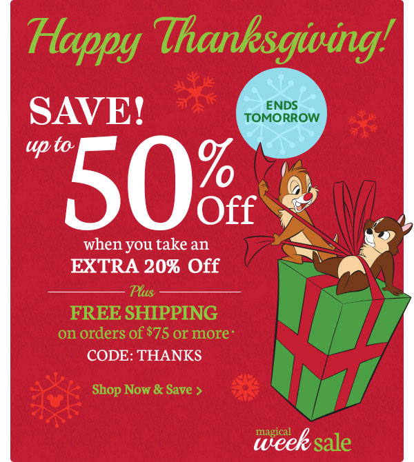 Happy Thanksgiving! ENDSTOMORROW - SAVE! up to 50% Off when you take anextra 20% Off Plus FREE Shippingon orders of $75 or more - code: THANKS | Shop Now & Save
