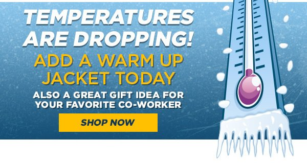 Temperatures are Dropping! Add a Warm Up Jacket Today - Shop Now