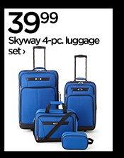 39.99 Skyway 4-pc. luggage set ›