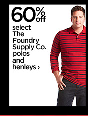 60% off select The Foundry Supply Co.  polos and henleys ›