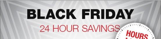 Black Friday - 24 Hours Savings!