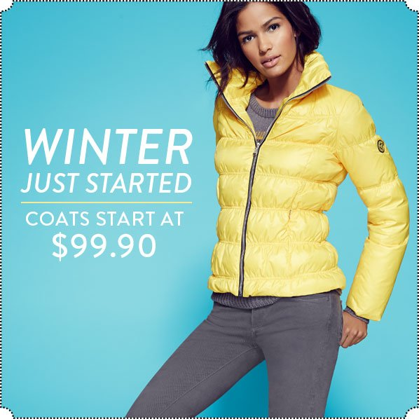 WINTER JUST STARTED - COATS START AT $99.90