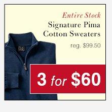 Signature Pima Cotton Sweaters - 3 for $60 USD