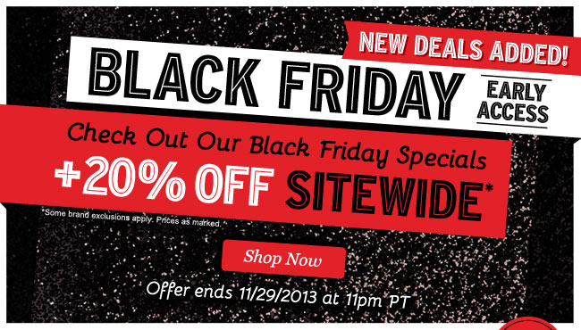 New Deals Added! BLACK FRIDAY Early Access. 20% OFF SITEWIDE! Shop Now.