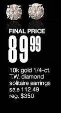 FINAL PRICE $89.99 10k gold 1/4-ct. T.W. diamond solitaire earrings. Sale $112.49 reg. $350