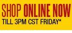 Shop online now till 3PM CST Friday