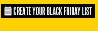 CREATE YOUR BLACK FRIDAY LIST