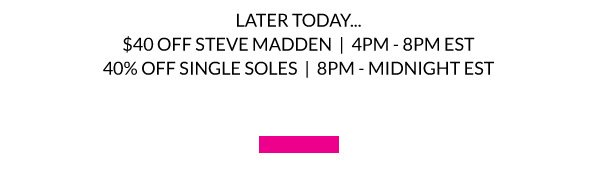 Later Today: $40 Off Steve Madden & 40% Off Single Soles