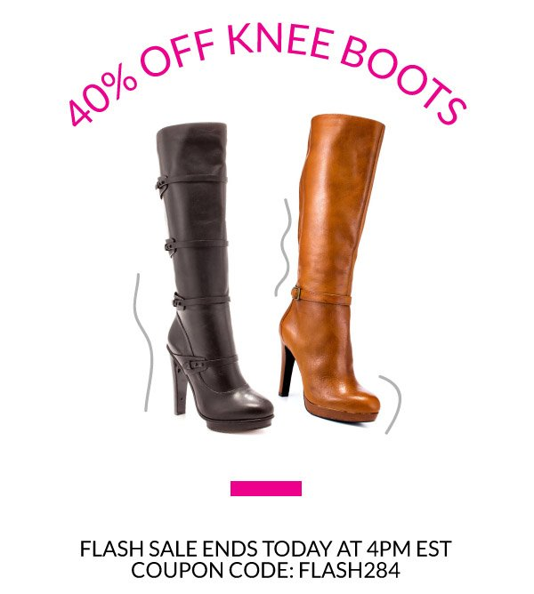 40% Off Knee Boots with Coupon Code FLASH284. Flash Sale Ends at 4pm EST!