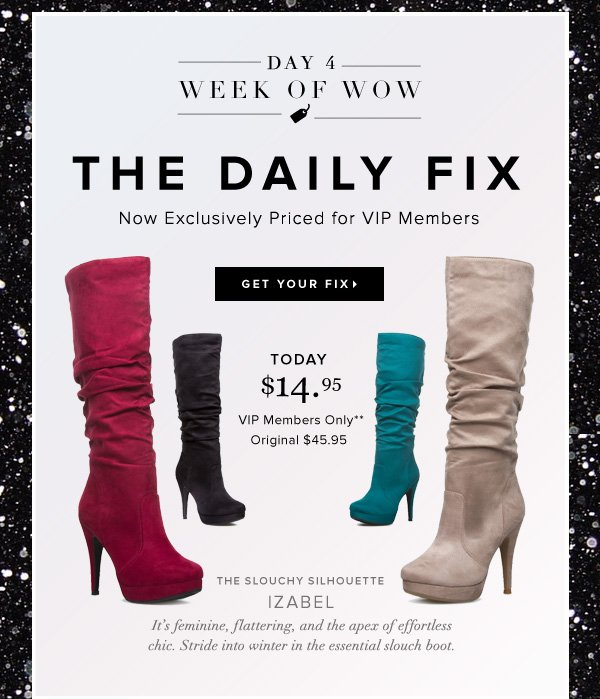 The Daily Fix Now Exclusively Priced for VIP Members - - Get Your Fix