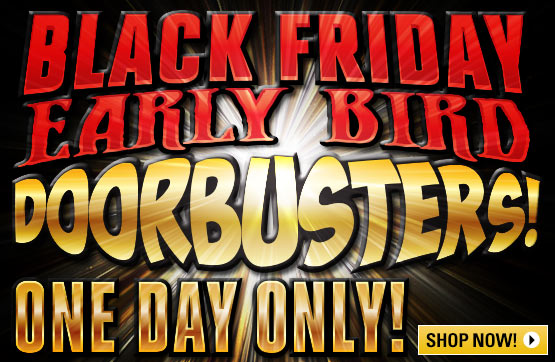Black Friday Early Bird Doorbusters!