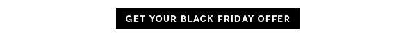 Get Your Black Friday Offer