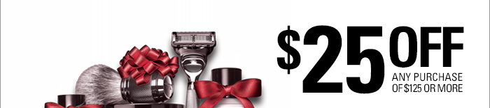 $25 Off Any Purchase of $125 or More