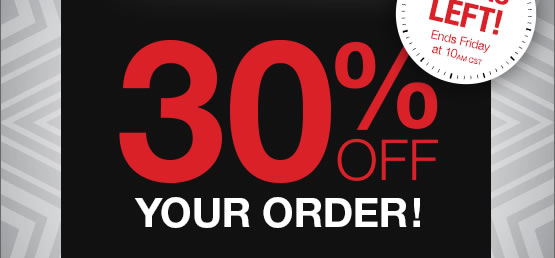 30% OFF your order! Ends 10am CST on Friday