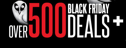 OVER 500 BLACK FRIDAY DEALS +