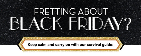 Fretting About Black Friday?
