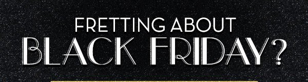 Fretting About Black Friday