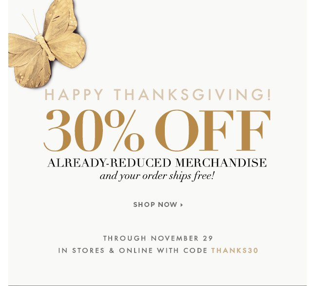 Take An Extra 30% Off Already-Reduced Merchandise, In-Store & Online!