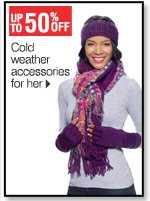 Up to 50% off  Cold weather accessories for her
