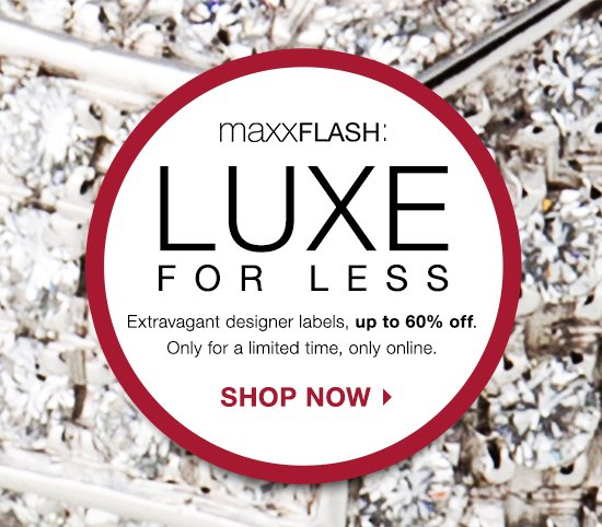 maxxFLASH LUXE for less