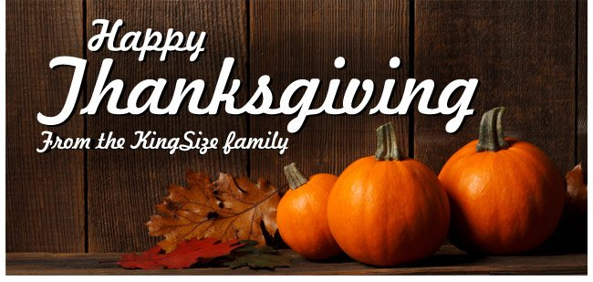 happy thanksgiving - from the KingSize family