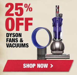 Up to 25% OFF Dyson Fans & Vacuums