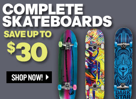 Complete Skateboards: Save up to $30!