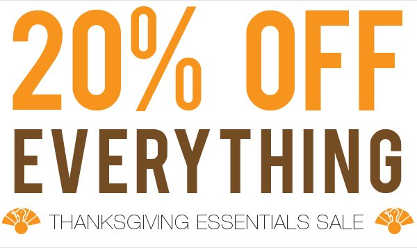 20% Off everything.