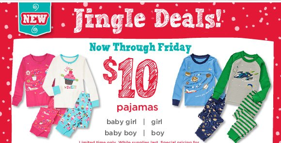 Jingle Deals!(5) Now through Friday $10 Pajamas.