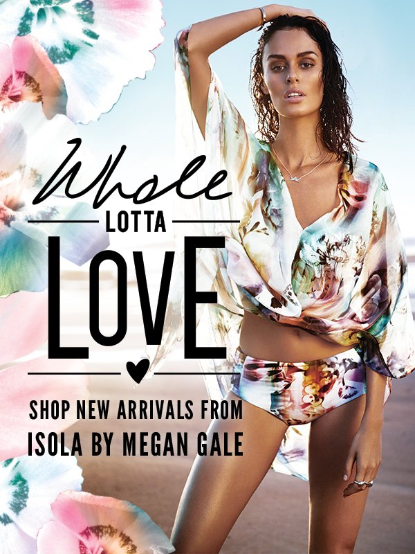 Whole Lotta Love. Shop new arrivals by Isola by Megan Gale.
