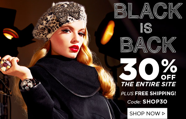 Black is Back! 30% OFF the ENTIRE Site! Shop Now