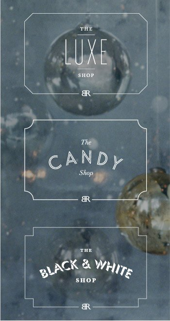 THE LUXE SHOP | THE CANDY SHOP | THE BLACK & WHITE SHOP