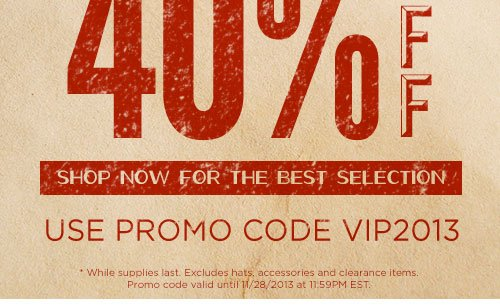 Shop now for the best selection - PROMO CODE: VIP2013