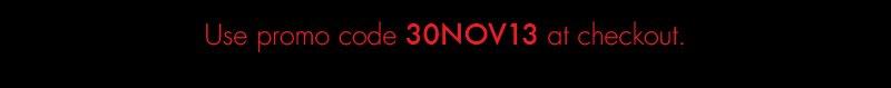 Use promo code 30NOV13 at checkout.