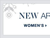 WOMEN'S NEW ARRIVALS >
