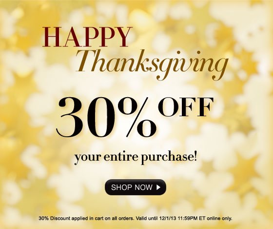 Happy Thanksgiving! 30% Off Your Entire Purchase!
