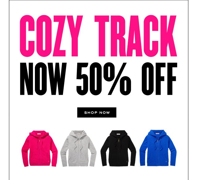 Cozy track. Now 50 percent off. SHOP NOW.