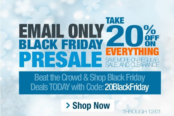 20% Off Black Friday PreSale