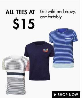 All Tees at $15