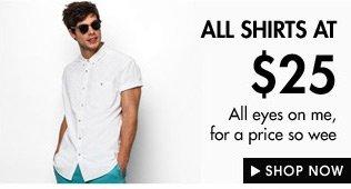 Casual Shirts at $25