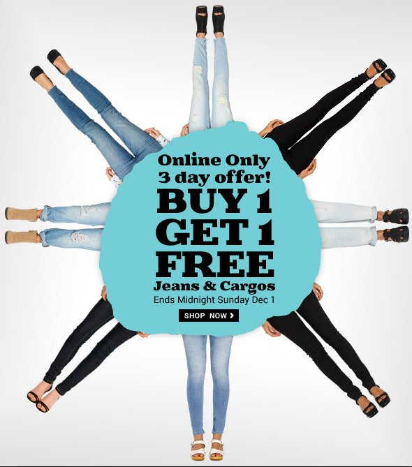 online only 3 days offer! buy 1 get 1 free Jeans & cargos - Ends Midnight Sunday 1 Dec - Shop Now >