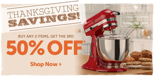 Thanksgiving Savings! Buy Any 2 Items, Get The 3rd 50% OFF* - Shop Now