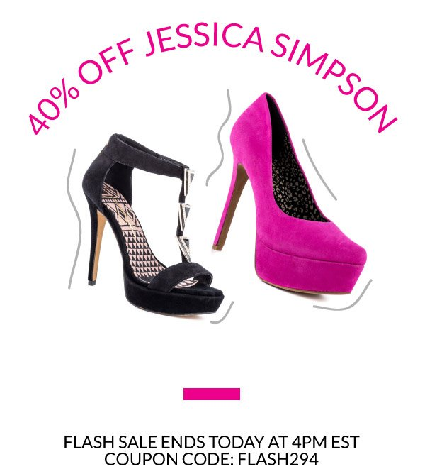 40% Off Jessica Simpson with Coupon Code FLASH294. Flash Sale Ends at 4pm EST!