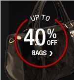 UP TO 40% OFF BAGS