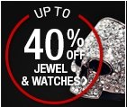 UP TO40% OFF JEWEL & WATCHES