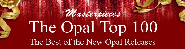 Masterpieces The Opal Top 100 The Best of the New Opal Releases